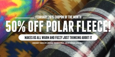 February's Coupon of the Month! Get 50% Off Polar Fleece