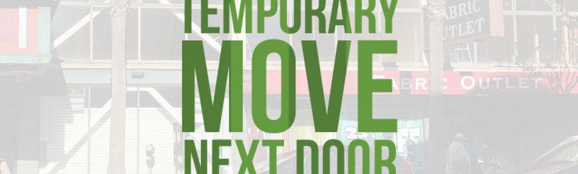 We're Moving Next Door (Temporarily)!